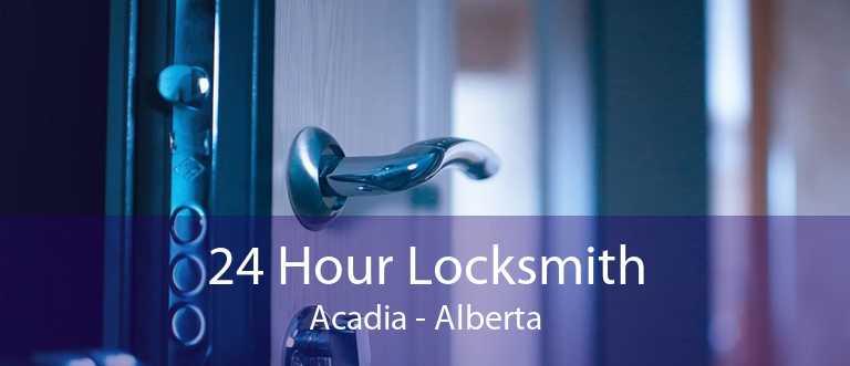 24 Hour Locksmith Acadia - Alberta