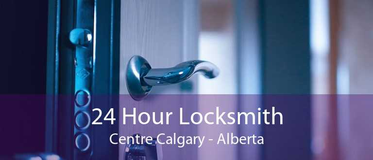 24 Hour Locksmith Centre Calgary - Alberta
