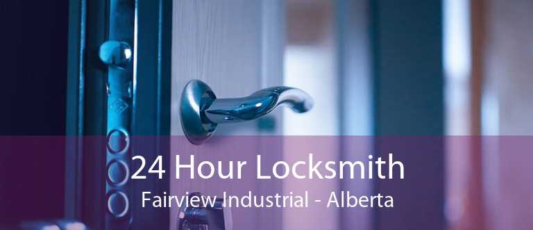 24 Hour Locksmith Fairview Industrial - Alberta