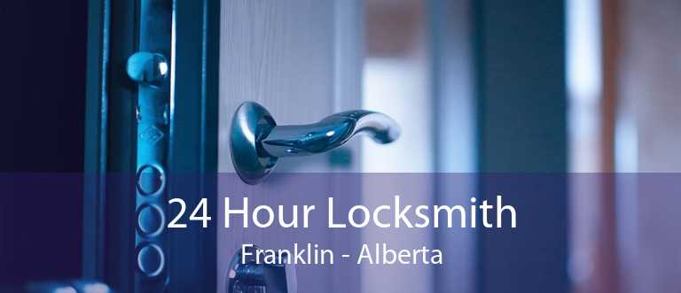 24 Hour Locksmith Franklin - Alberta