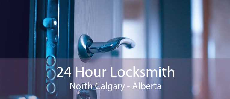 24 Hour Locksmith North Calgary - Alberta