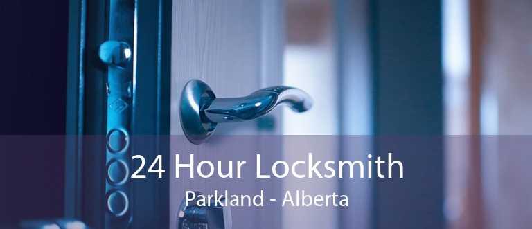 24 Hour Locksmith Parkland - Alberta