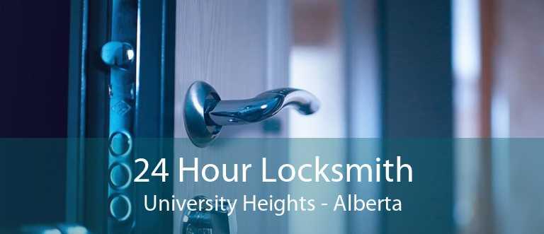 24 Hour Locksmith University Heights - Alberta