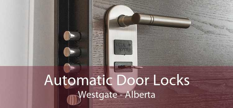 Automatic Door Locks Westgate - Alberta