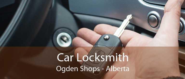 Car Locksmith Ogden Shops - Alberta