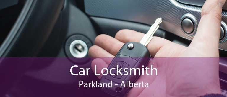 Car Locksmith Parkland - Alberta