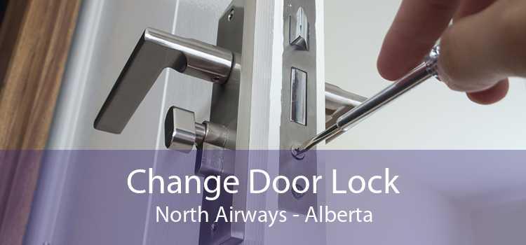 Change Door Lock North Airways - Alberta