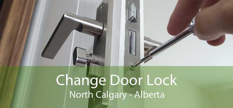 Change Door Lock North Calgary - Alberta