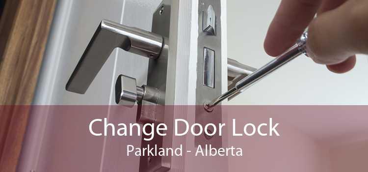 Change Door Lock Parkland - Alberta