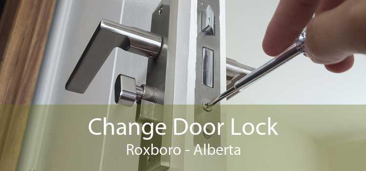 Change Door Lock Roxboro - Alberta