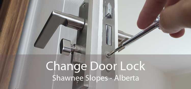 Change Door Lock Shawnee Slopes - Alberta