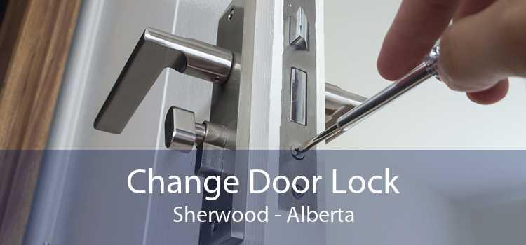Change Door Lock Sherwood - Alberta