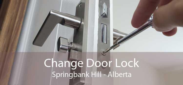 Change Door Lock Springbank Hill - Alberta