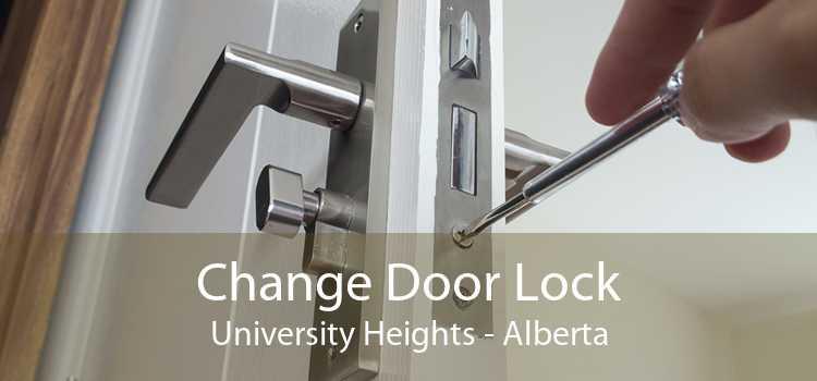 Change Door Lock University Heights - Alberta