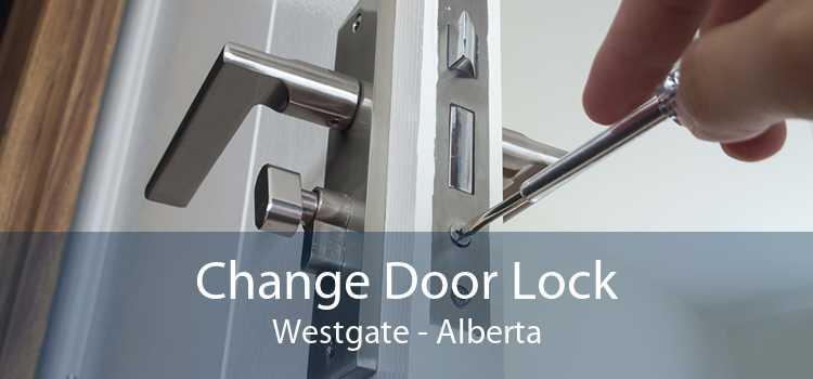 Change Door Lock Westgate - Alberta
