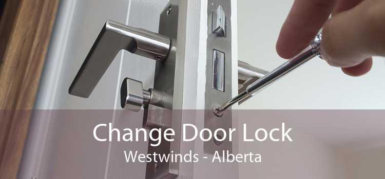 Change Door Lock Westwinds - Alberta