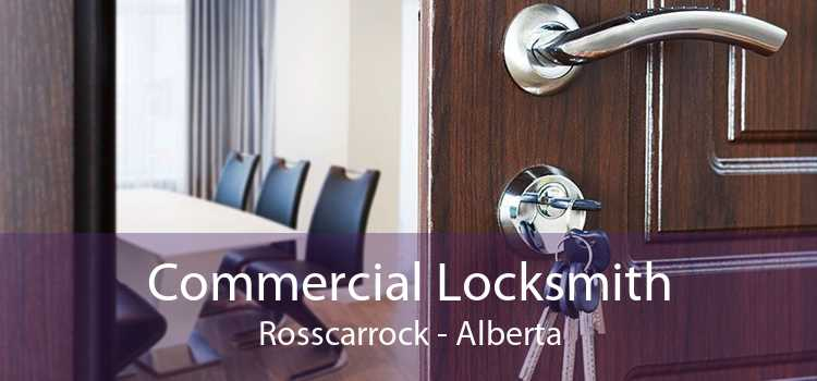 Commercial Locksmith Rosscarrock - Alberta