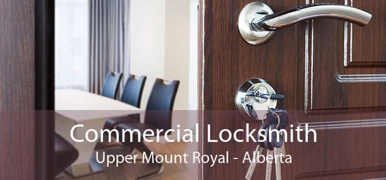 Commercial Locksmith Upper Mount Royal - Alberta