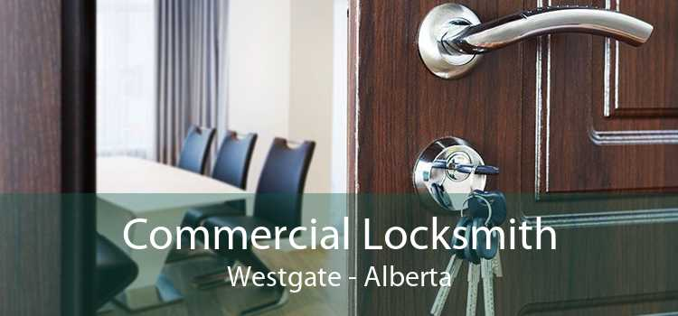 Commercial Locksmith Westgate - Alberta