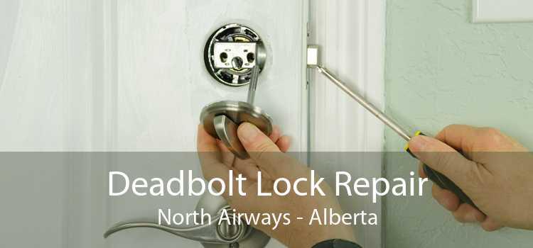 Deadbolt Lock Repair North Airways - Alberta