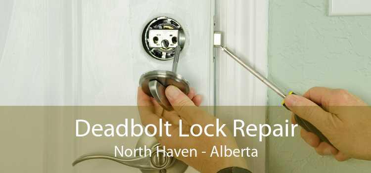 Deadbolt Lock Repair North Haven - Alberta