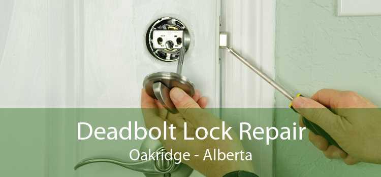 Deadbolt Lock Repair Oakridge - Alberta