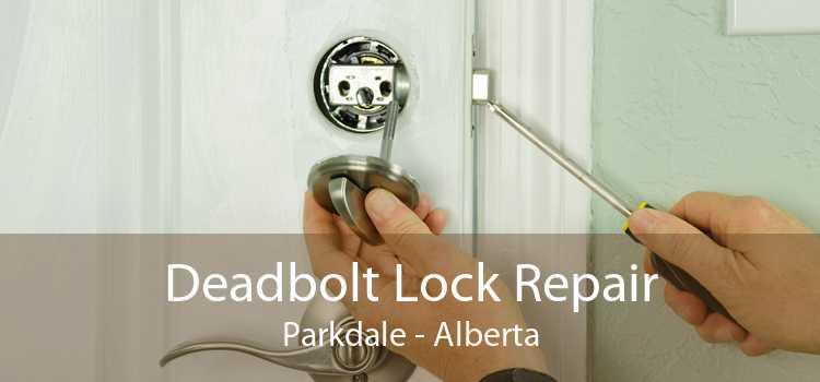 Deadbolt Lock Repair Parkdale - Alberta