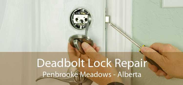 Deadbolt Lock Repair Penbrooke Meadows - Alberta
