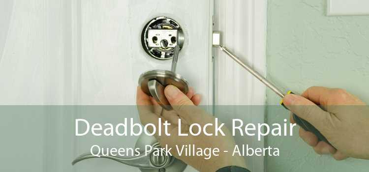 Deadbolt Lock Repair Queens Park Village - Alberta
