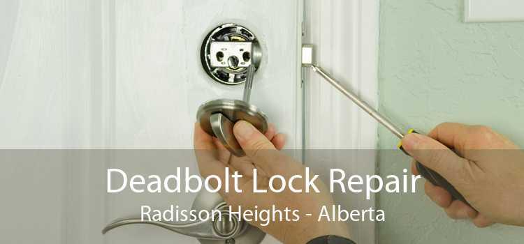 Deadbolt Lock Repair Radisson Heights - Alberta