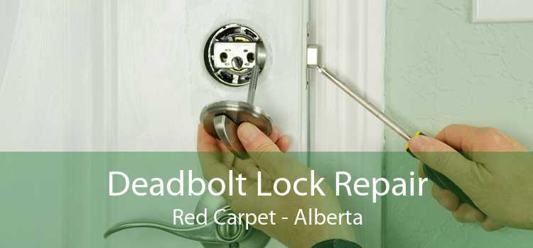 Deadbolt Lock Repair Red Carpet - Alberta