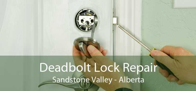 Deadbolt Lock Repair Sandstone Valley - Alberta