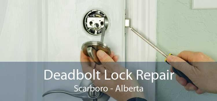 Deadbolt Lock Repair Scarboro - Alberta