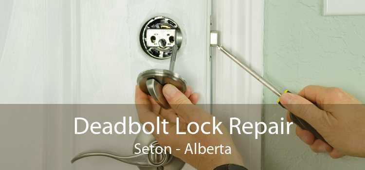 Deadbolt Lock Repair Seton - Alberta