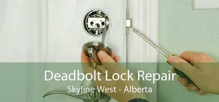 Deadbolt Lock Repair Skyline West - Alberta