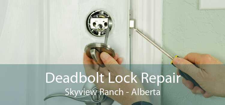 Deadbolt Lock Repair Skyview Ranch - Alberta