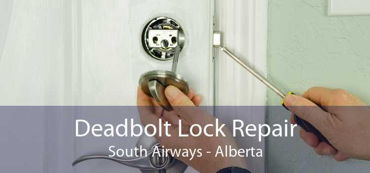 Deadbolt Lock Repair South Airways - Alberta
