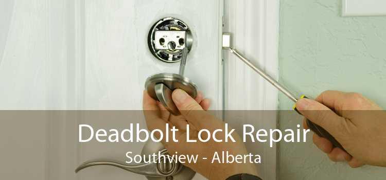 Deadbolt Lock Repair Southview - Alberta