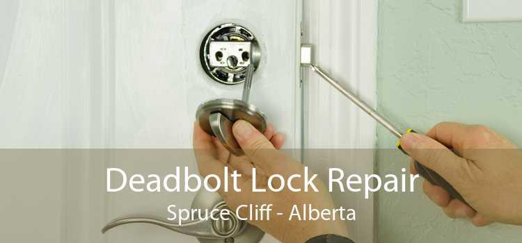 Deadbolt Lock Repair Spruce Cliff - Alberta