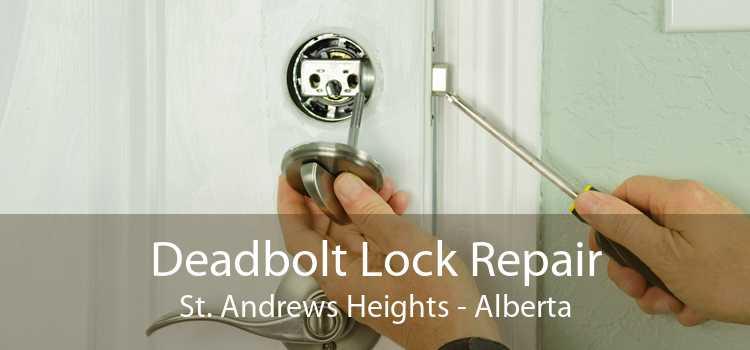 Deadbolt Lock Repair St. Andrews Heights - Alberta