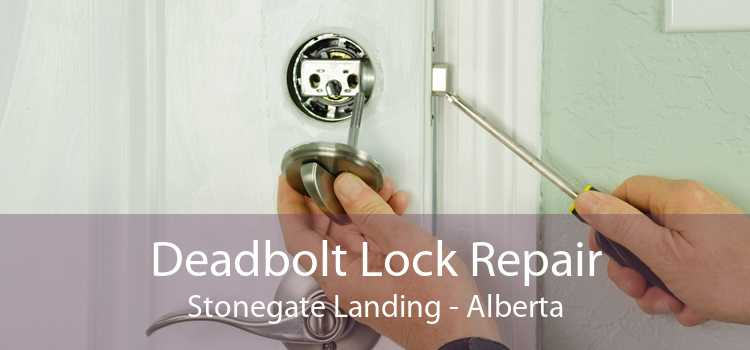 Deadbolt Lock Repair Stonegate Landing - Alberta