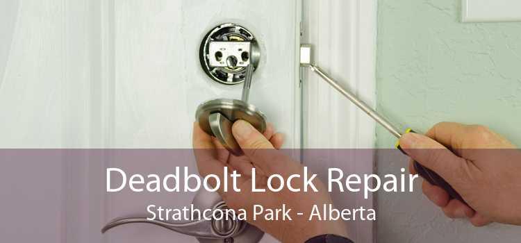 Deadbolt Lock Repair Strathcona Park - Alberta
