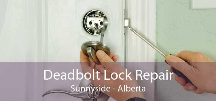 Deadbolt Lock Repair Sunnyside - Alberta