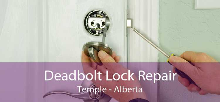 Deadbolt Lock Repair Temple - Alberta