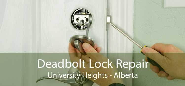 Deadbolt Lock Repair University Heights - Alberta