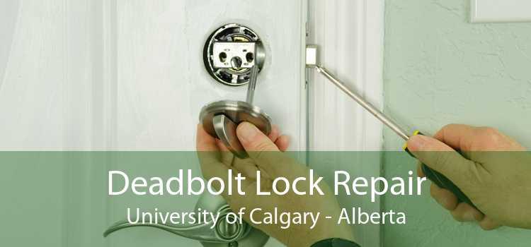 Deadbolt Lock Repair University of Calgary - Alberta