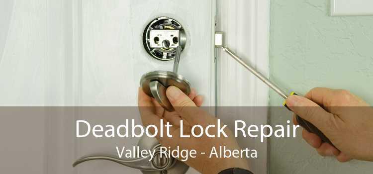 Deadbolt Lock Repair Valley Ridge - Alberta