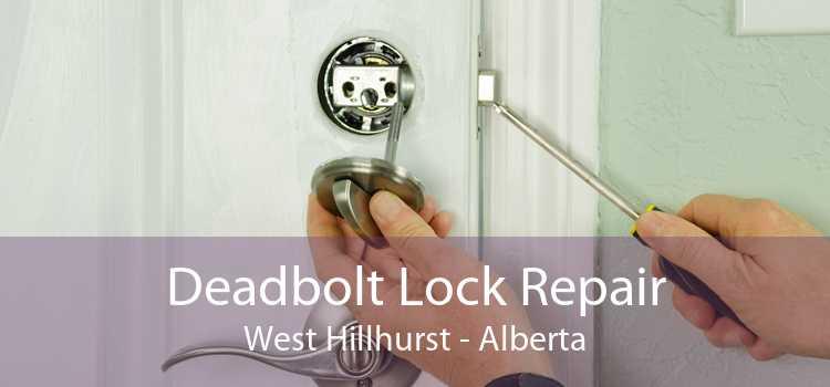 Deadbolt Lock Repair West Hillhurst - Alberta