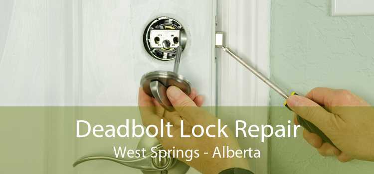 Deadbolt Lock Repair West Springs - Alberta
