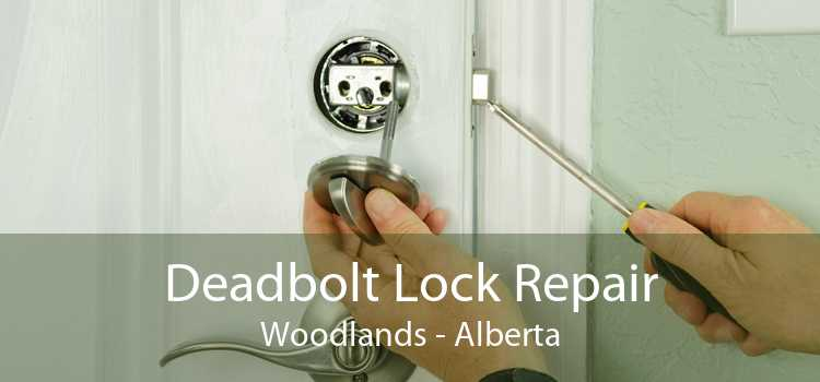 Deadbolt Lock Repair Woodlands - Alberta